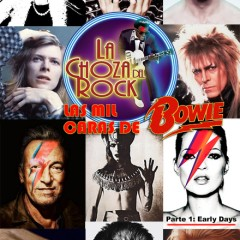 La Choza del Rock Episodio 6X12: La cara oculta de David Bowie Parte 1: Early Days